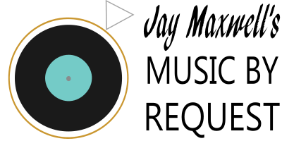 Jay Maxwell's Music By Request